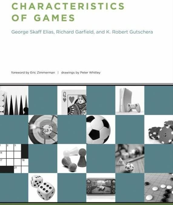 Book review: Characteristics of Games (George Skaff Elias, Richard Garfield, K. Robert Gutschera)